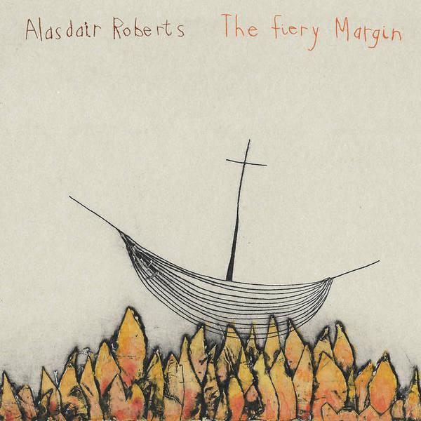 ALASDAIR ROBERTS, fiery margin cover