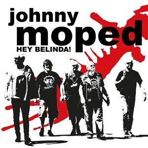 JOHNNY MOPED, hey belinda! cover