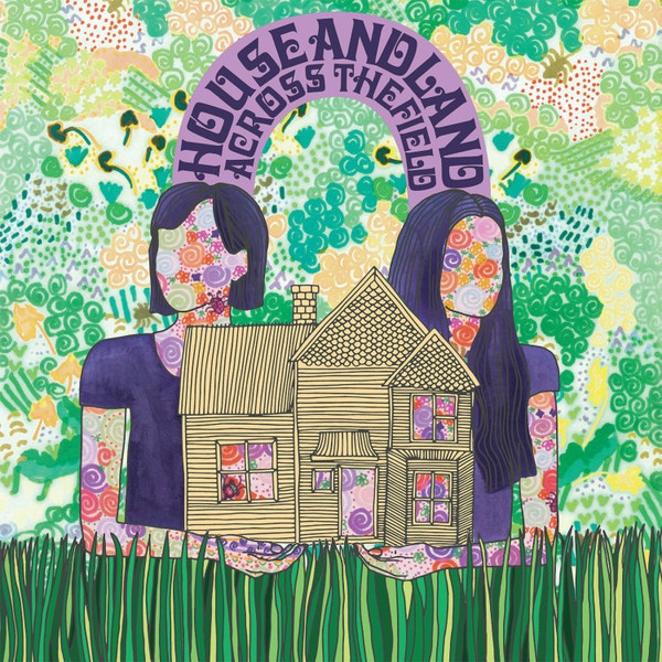 HOUSE AND LAND, across the field cover