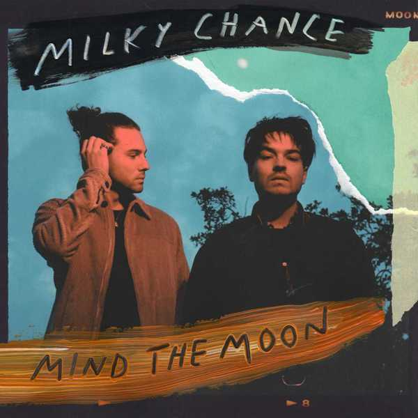 MILKY CHANCE, mind the moon cover