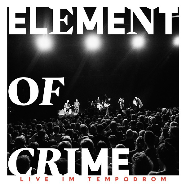 ELEMENT OF CRIME, live im tempodrom cover