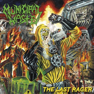MUNICIPAL WASTE, the last rager cover