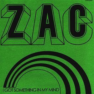 ZAC, i got something in my mind cover