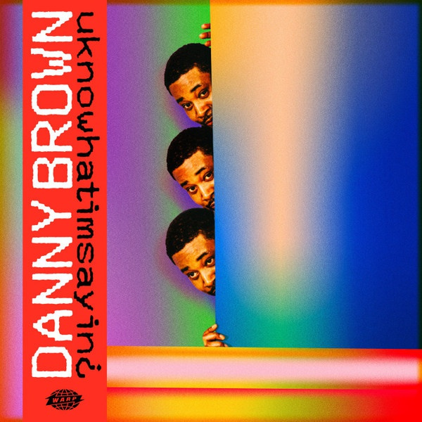 DANNY BROWN, uknowhatimsaying cover