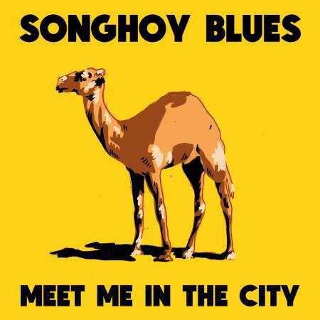 SONGHOY BLUES, meet me in the city cover