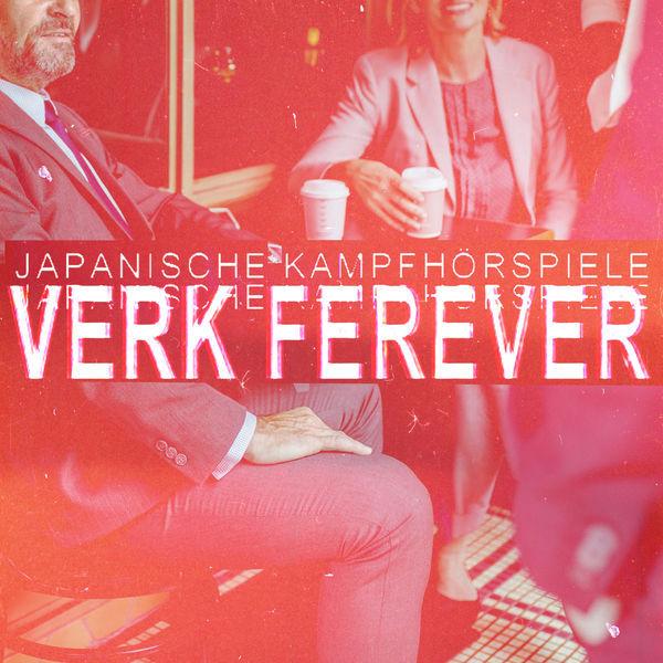 JAPANISCHE KAMPFHÖRSPIELE, verk forever cover