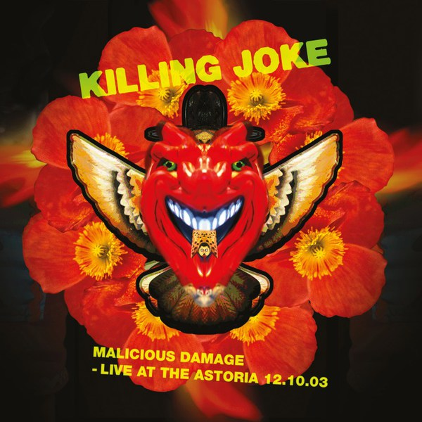 KILLING JOKE, malicious damage - live at the astoria 12.10.03 cover