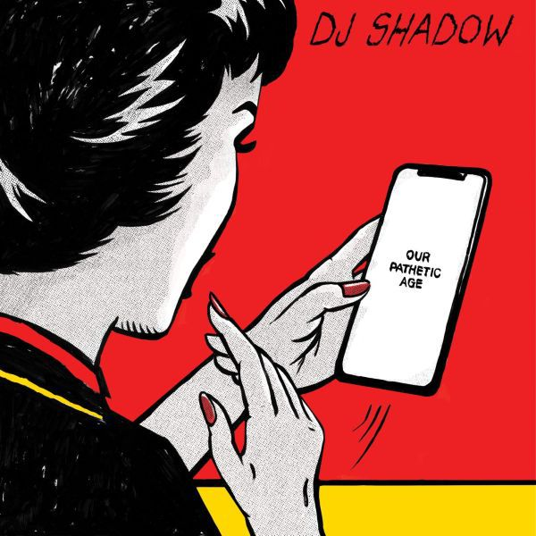DJ SHADOW, our pathetic age cover