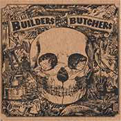 BUILDERS AND THE BUTCHERS, s/t cover