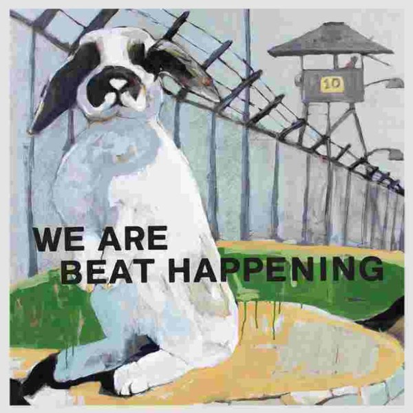 BEAT HAPPENING, we are beat happening cover