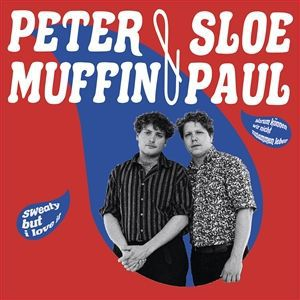PETER MUFFIN / SLOE PAUL, sweaty but i love it cover