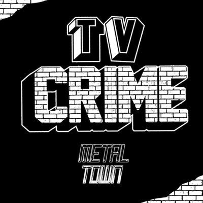 TV CRIME, metal town cover