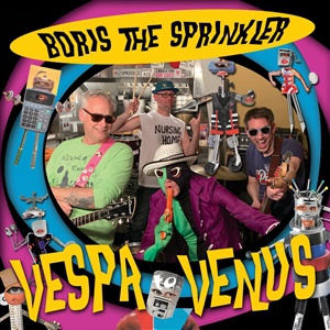BORIS THE SPRINKLER, vespa to venus cover