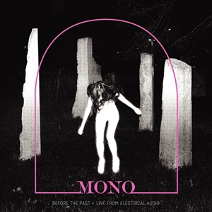 MONO, before the past -  live from electrical audio cover
