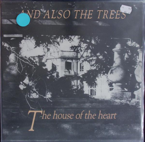 AND ALSO THE TREES, the house of the heart (USED) cover