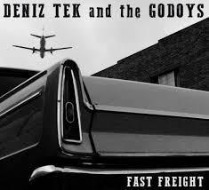 DENIZ TEK & THE GODOYS, fast freight cover