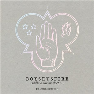 BOYSETSFIRE, while a nation sleeps (deluxe edition) cover