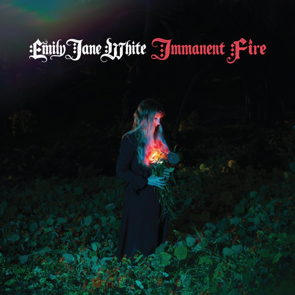 EMILY JANE WHITE, immanent fire cover