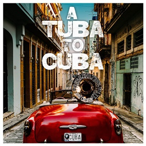 PRESERVATION HALL JAZZ BAND, a tuba to cuba cover