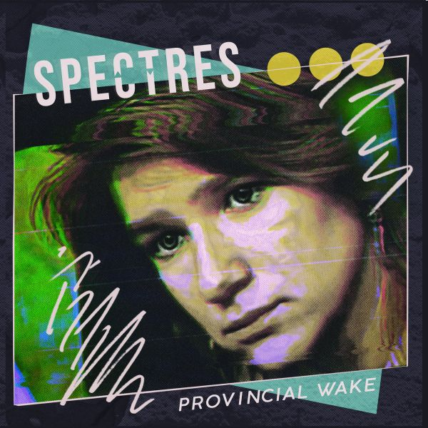 SPECTRES, provincial wake cover