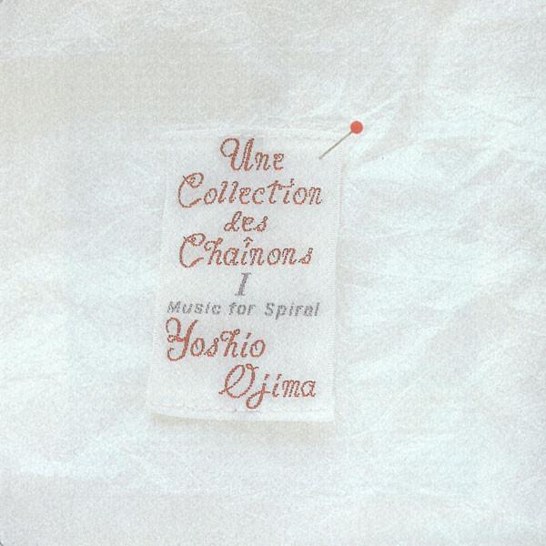 YOSHIO OJIMA, une collection des chainons I: music for spiral cover