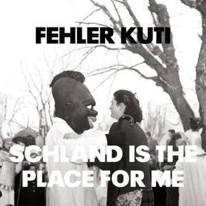 FEHLER KUTI, schland is the place for me cover
