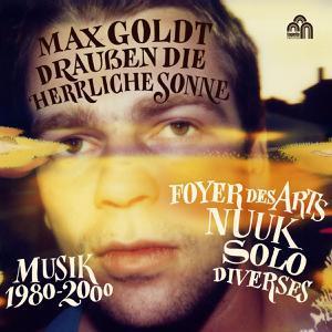 MAX GOLDT, draussen die herrliche sonne (musik 1980-2000) cover