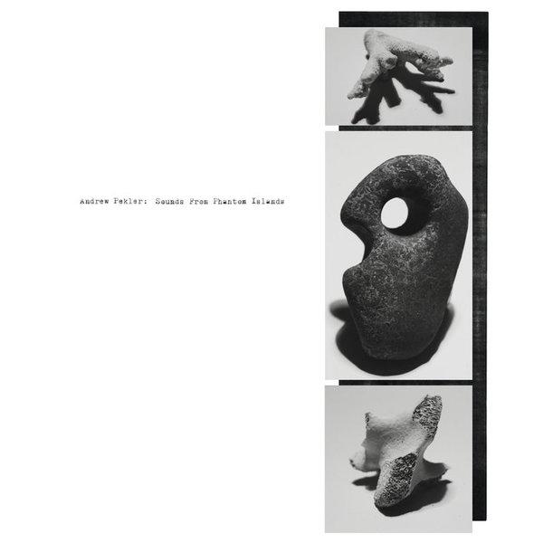 ANDREW PEKLER, sounds from phantom islands cover