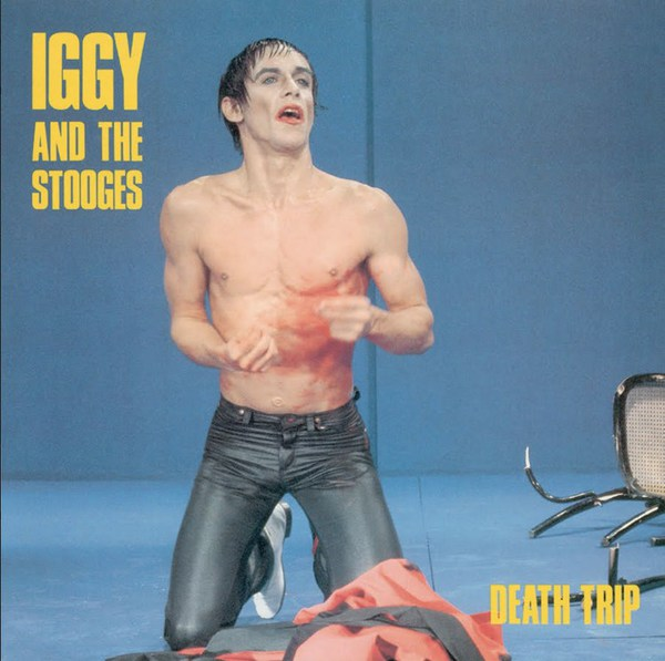 IGGY & THE STOOGES, death trip cover