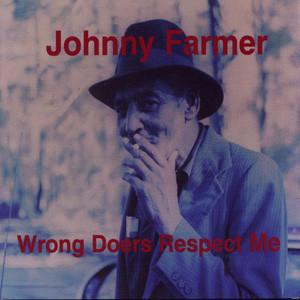 JOHNNY FARMER, wrong doers respect me cover