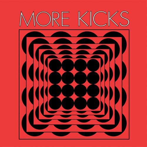MORE KICKS, s/t cover