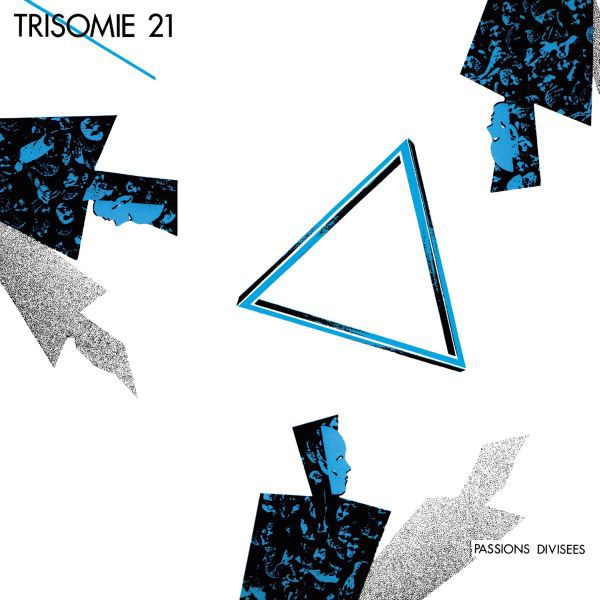 TRISOMIE 21, passions divisees cover