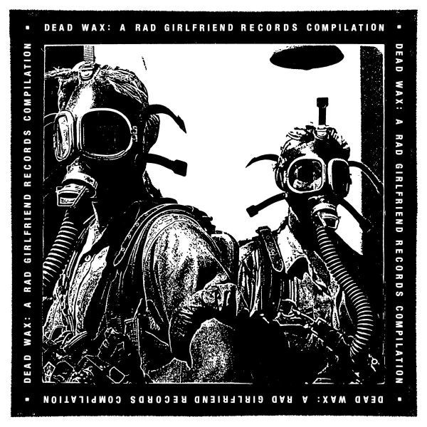 V/A, dead wax - a rad girlfriend records compilation cover