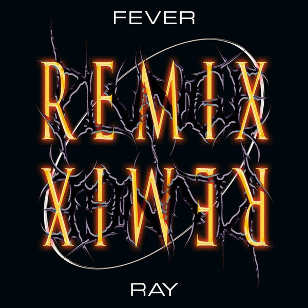 FEVER RAY, plunge remix cover