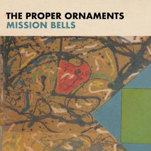 PROPER ORNAMENTS, the mission bells cover
