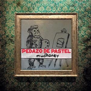 MUDHONEY, pedazo de pastel cover