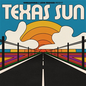 KHRUANGBIN & LEON BRIDGES, texas sun ep cover