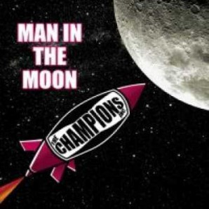 THE CHAMPIONS INC., man in the moon cover