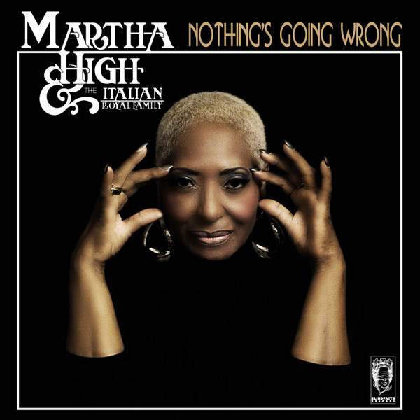 MARTHA HIGH & THE ITALIAN ROYAL FAMILY, nothing´s going wrong cover