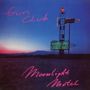 GUN CLUB, moonlight motel cover