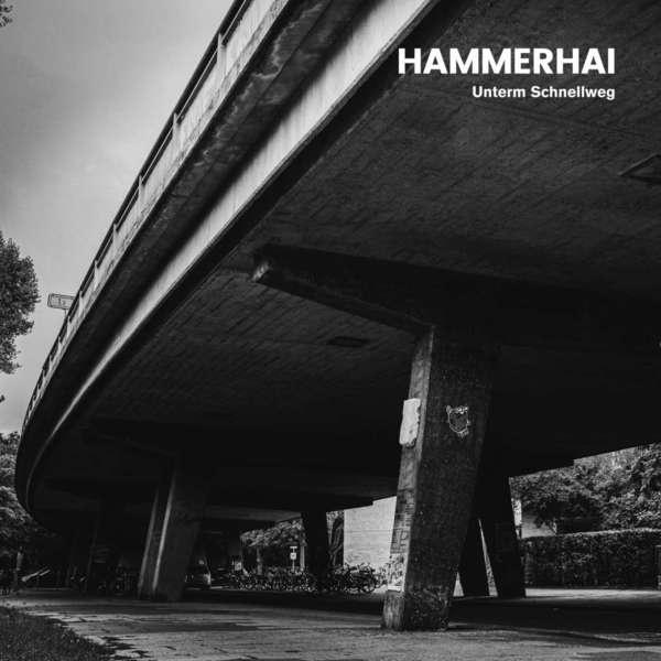 HAMMERHAI, unterm schnellweg cover
