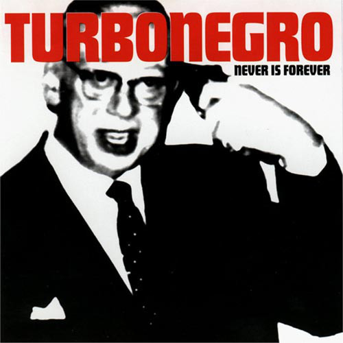 TURBONEGRO, never is forever (re-issue) cover