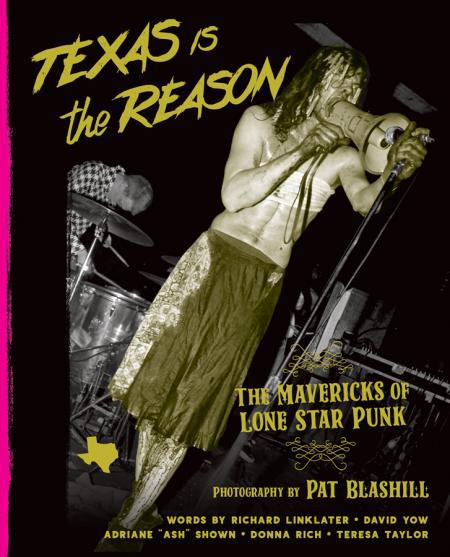 PAT BLASHILL, texas is the reason: mavericks of lone star punk cover