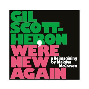 GIL SCOTT-HERON, we´re new again - reimagining  by makaya mccraven cover