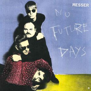 MESSER, no future days cover
