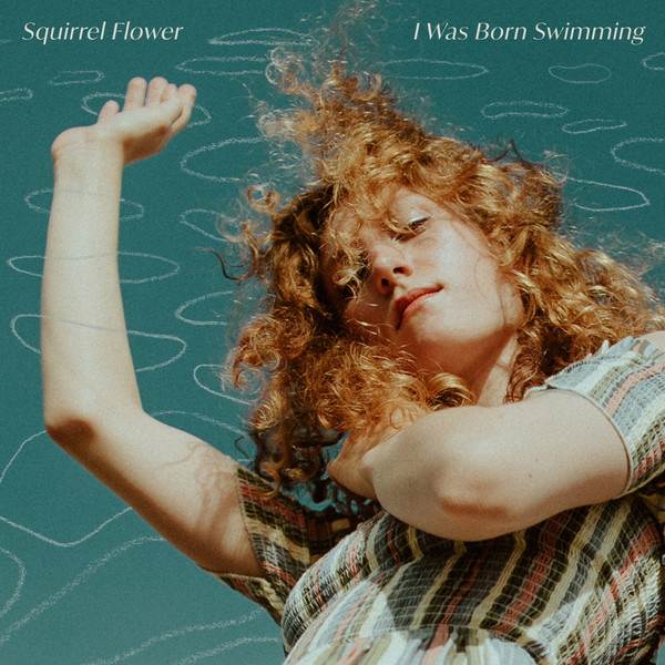 SQUIRREL FLOWER, i was born swimming cover