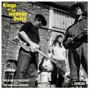 BILLY CHILDISH & THE CHATHAM SINGERS, kings of the medway delta cover
