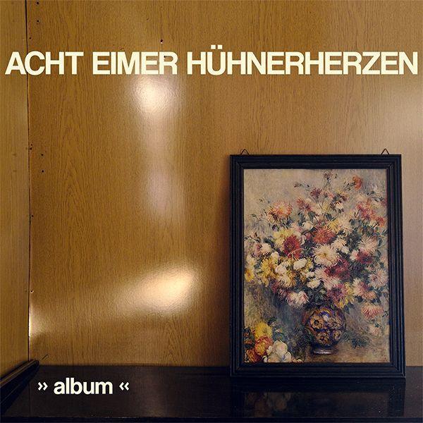 ACHT EIMER HÜHNERHERZEN, album cover