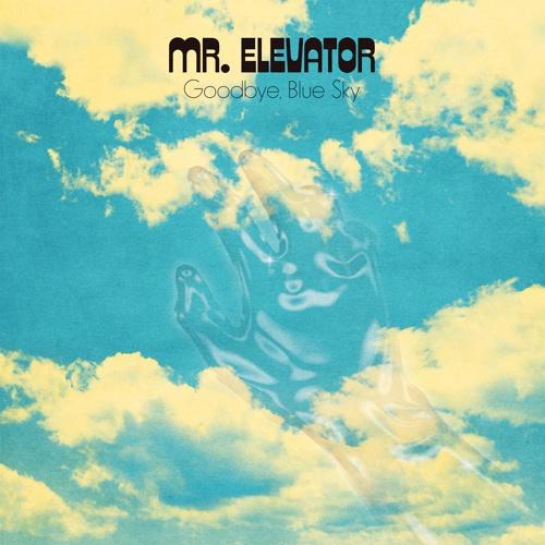 MR. ELEVATOR, goodbye, blue sky cover