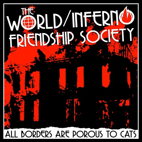 WORLD INFERNO FRIENDSHIP SOCIETY, all borders are porous to cats cover